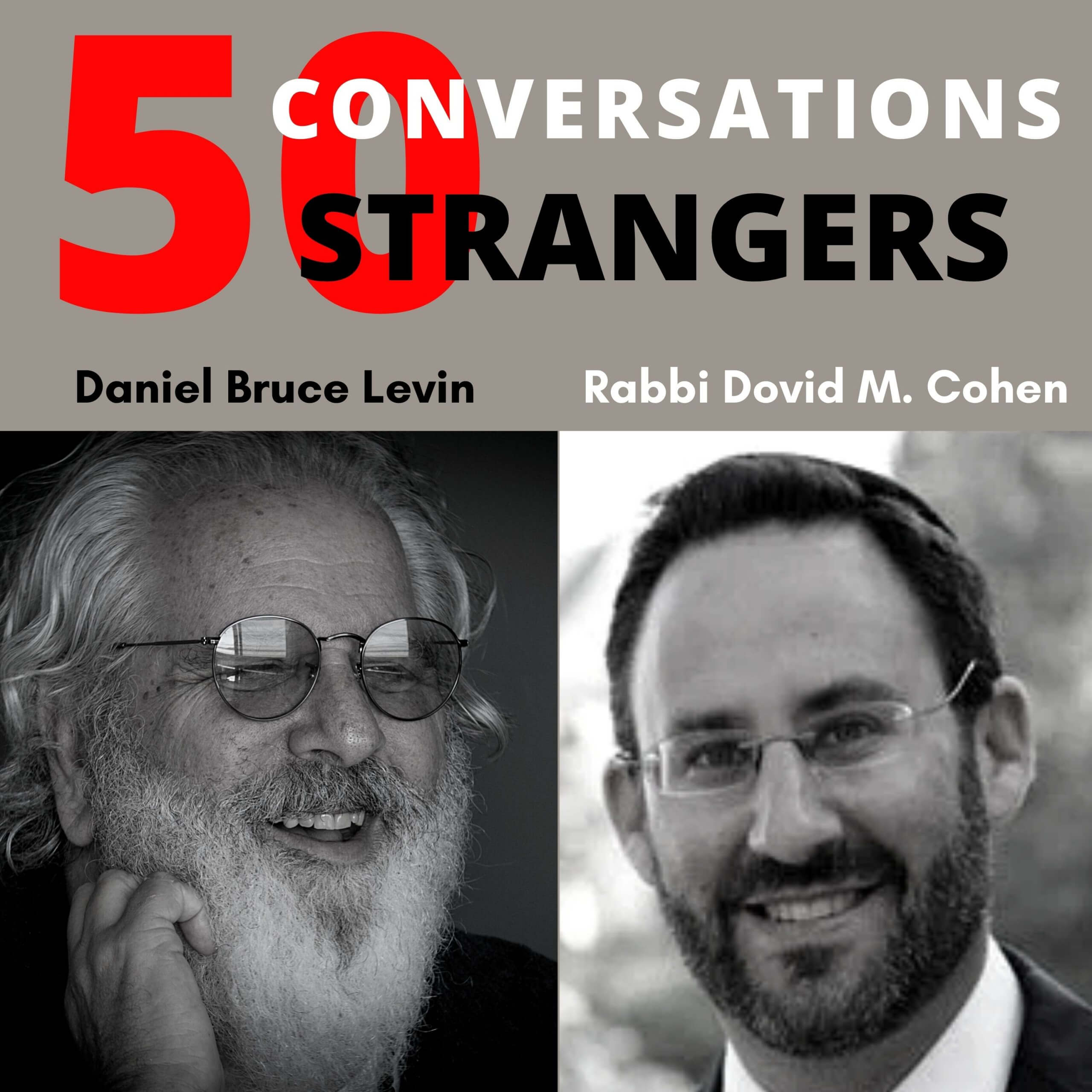 50 Conversations with 50 Strangers with Rabbi Dovid M. Cohen