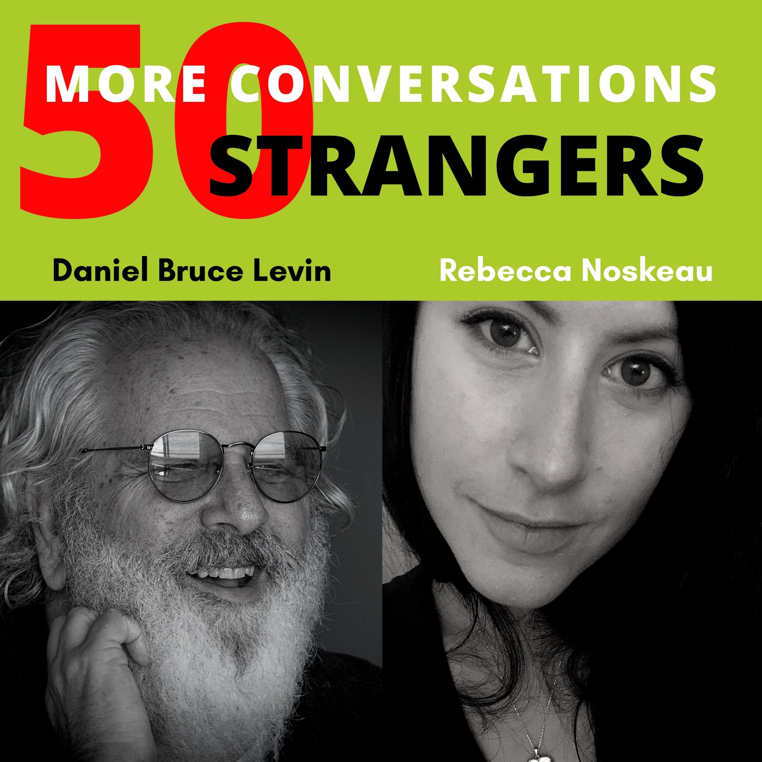50 More Conversations with 50 More Strangers with Rebecca Noskeau