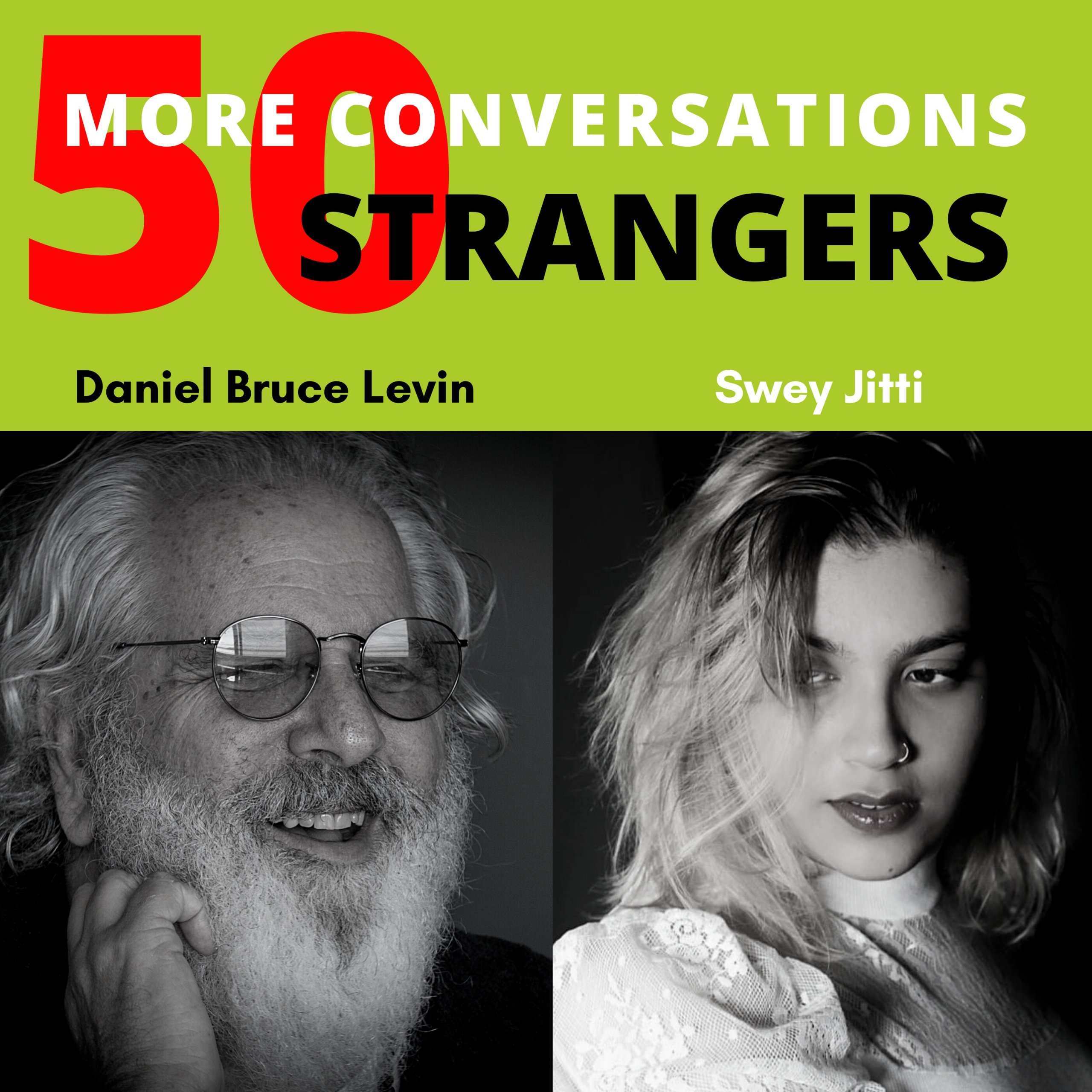 50 More Conversations with 50 More Strangers with Swey Jitti