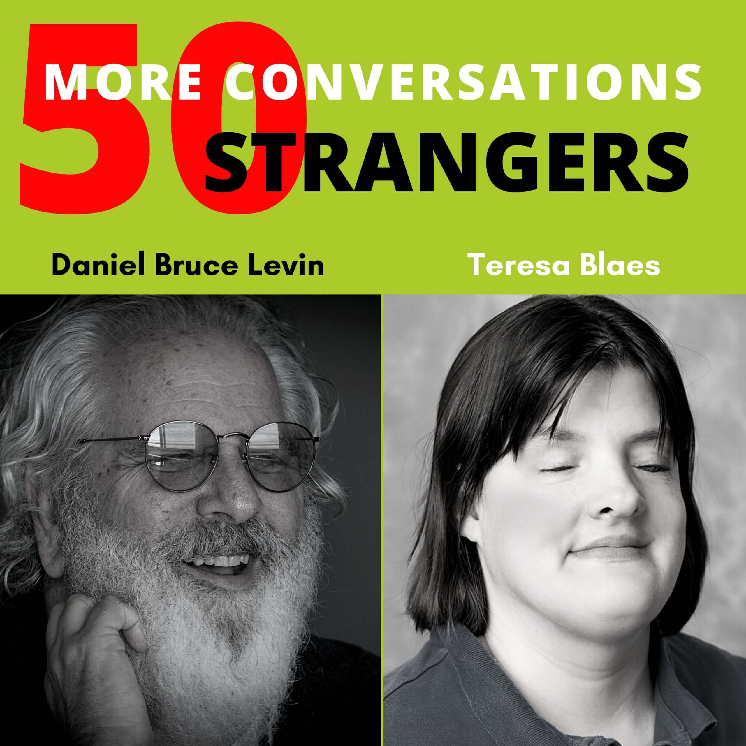 50 More Conversations with 50 More Strangers with Teresa Blaes