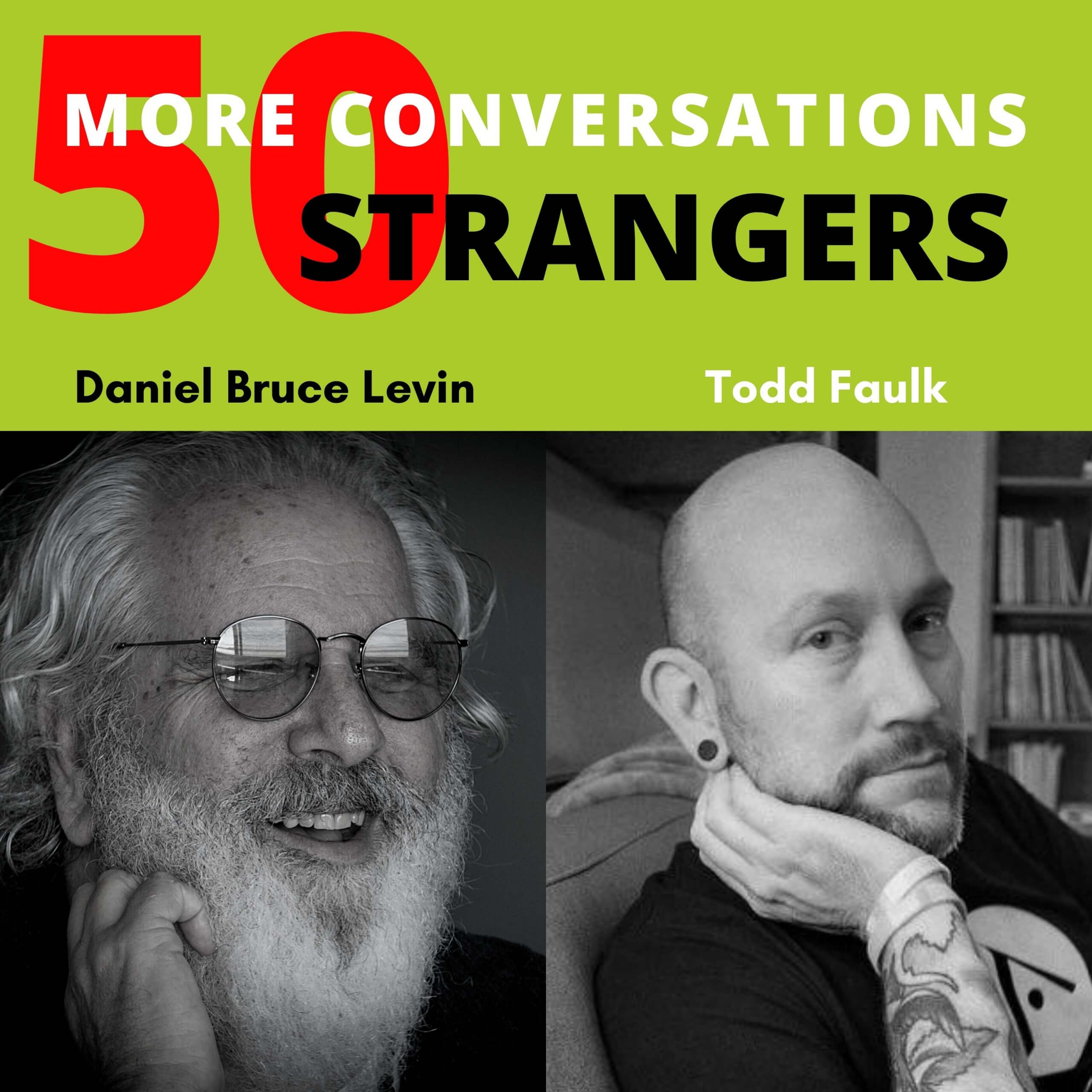 50 More Conversations with 50 More Strangers with Todd Faulk