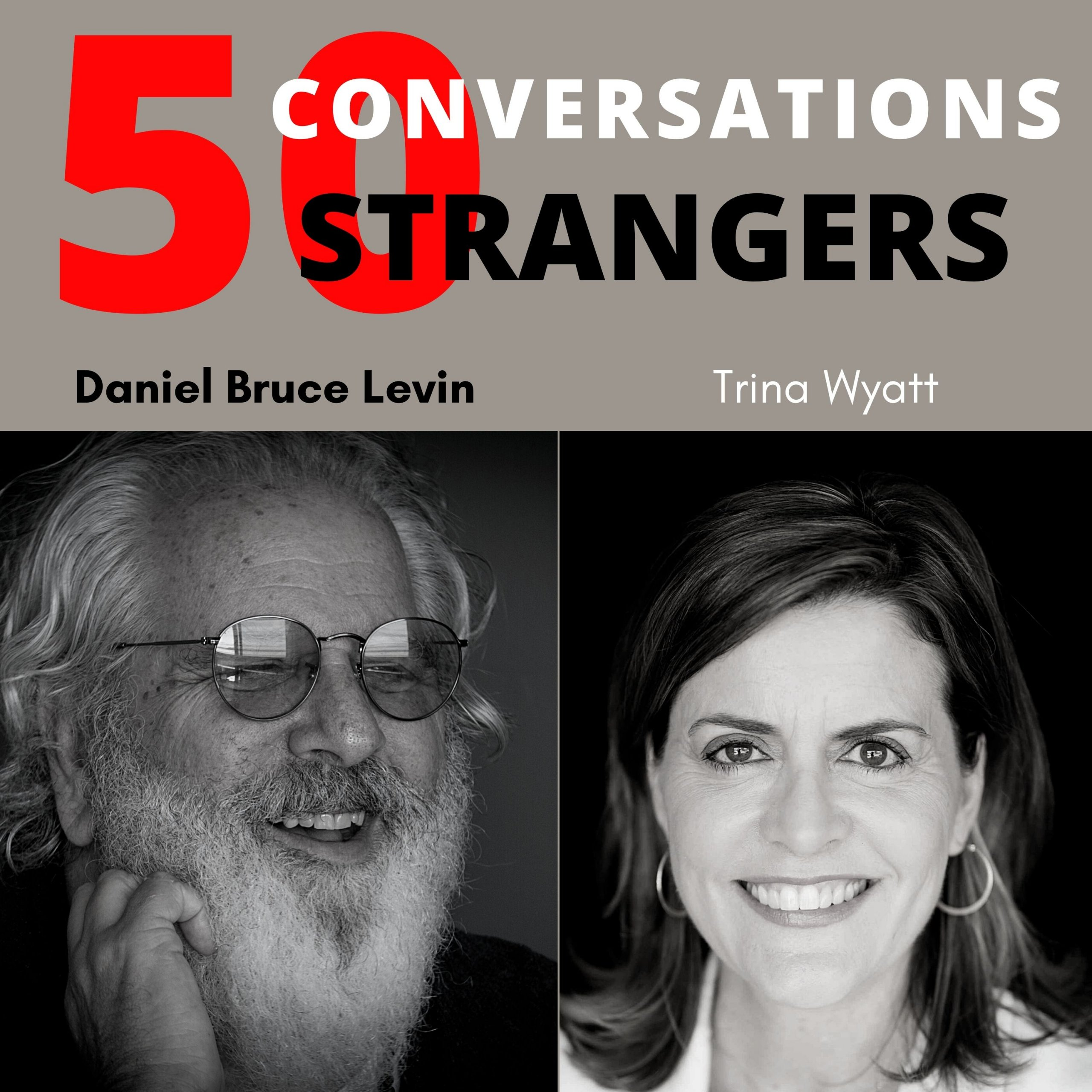 50 Conversations with 50 Strangers with Trina Wyatt