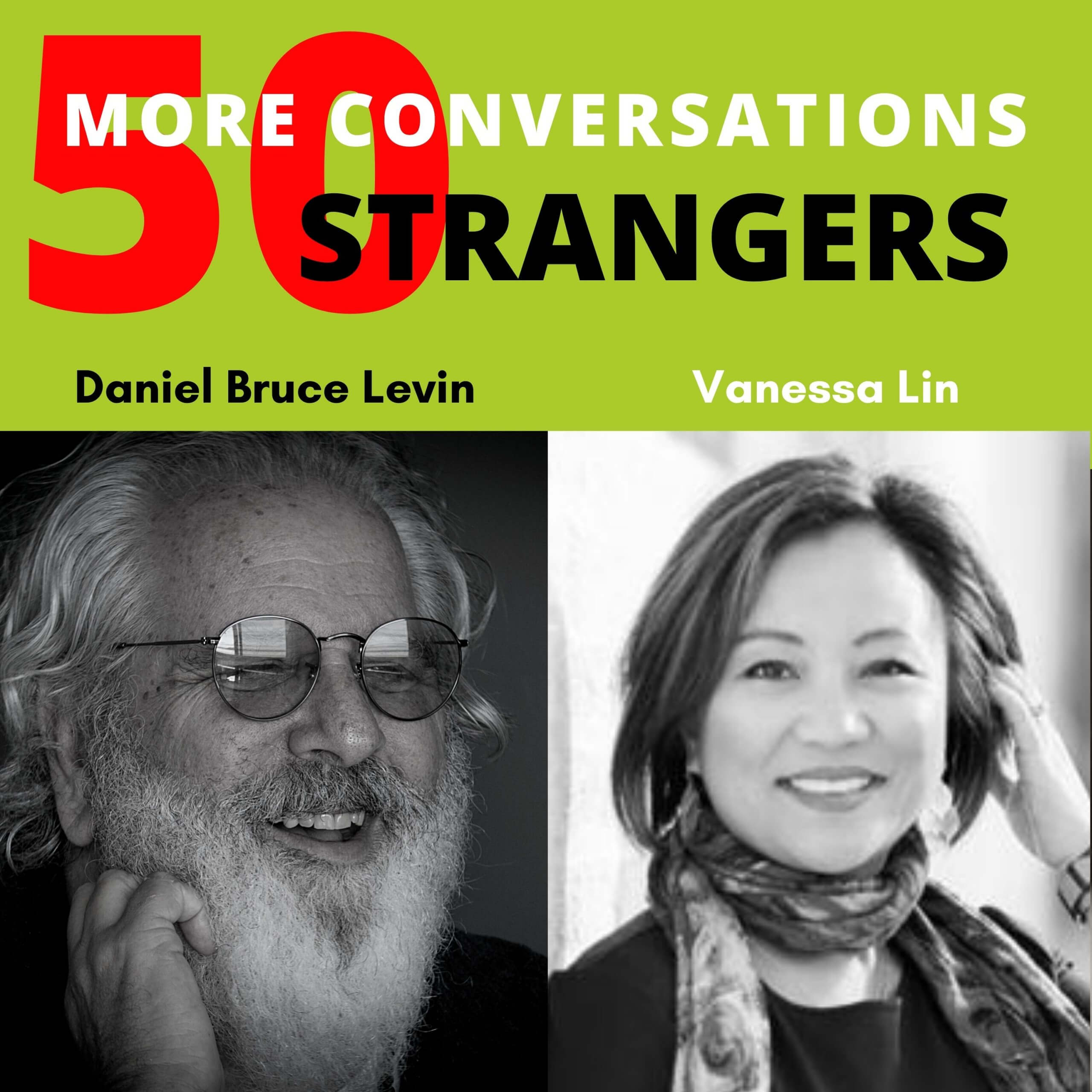 50 More Conversations with 50 More Strangers with Vanessa Lin