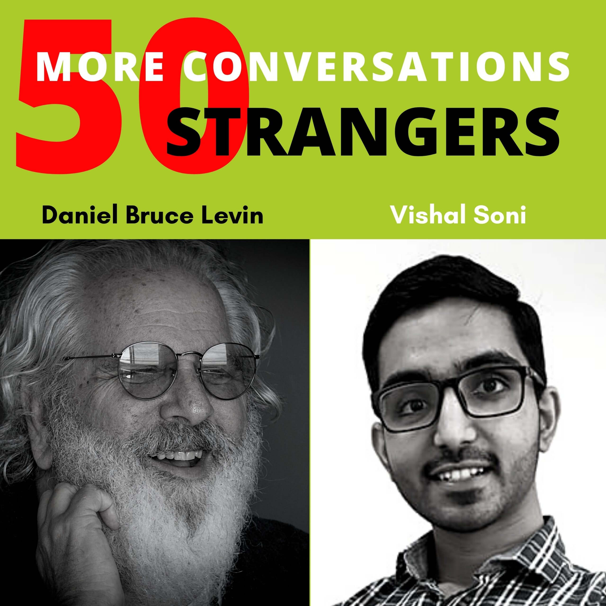 50 More Conversations with 50 More Strangers with Vishal Soni