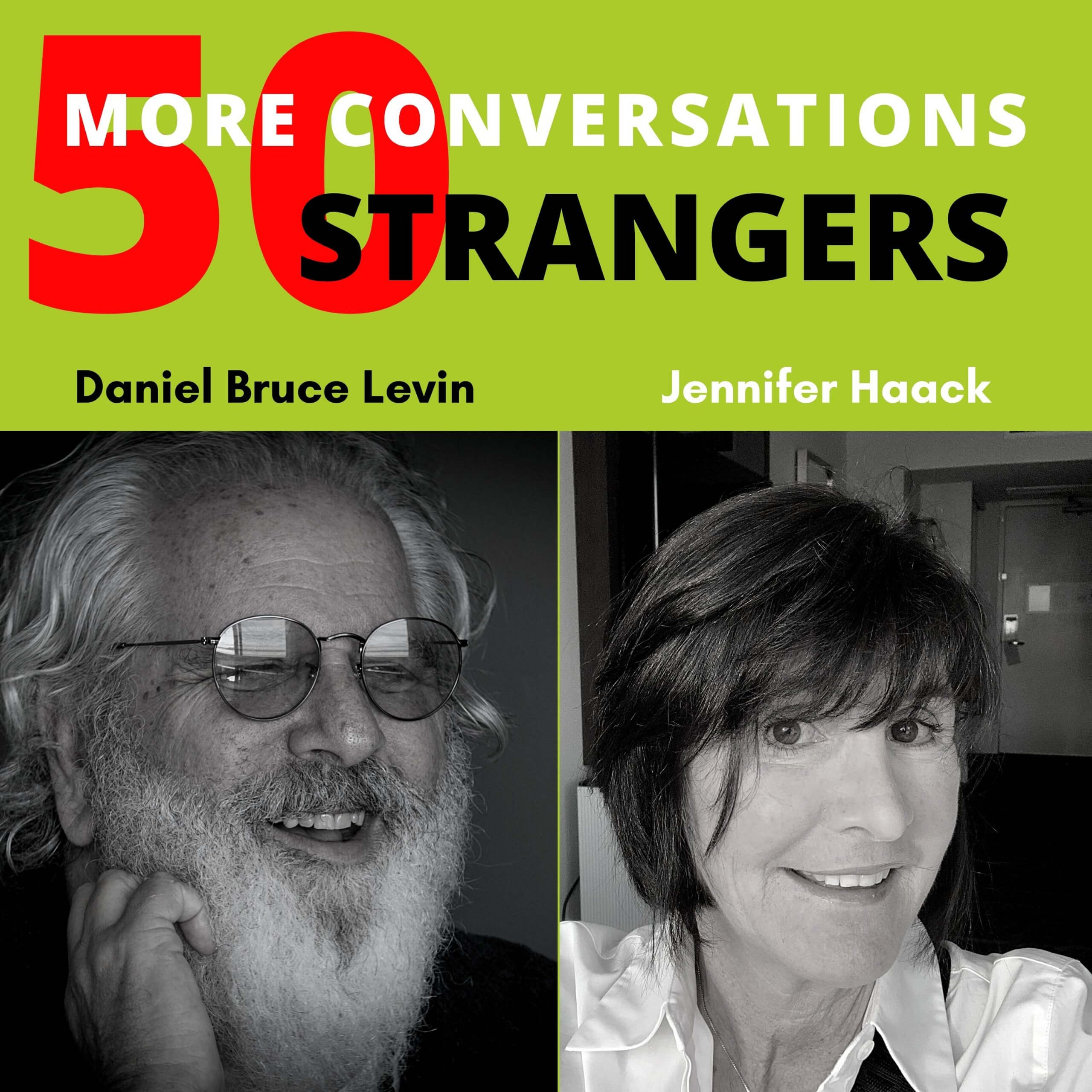 50 more Conversations with 50 more Strangers with Jennifer Haack -2