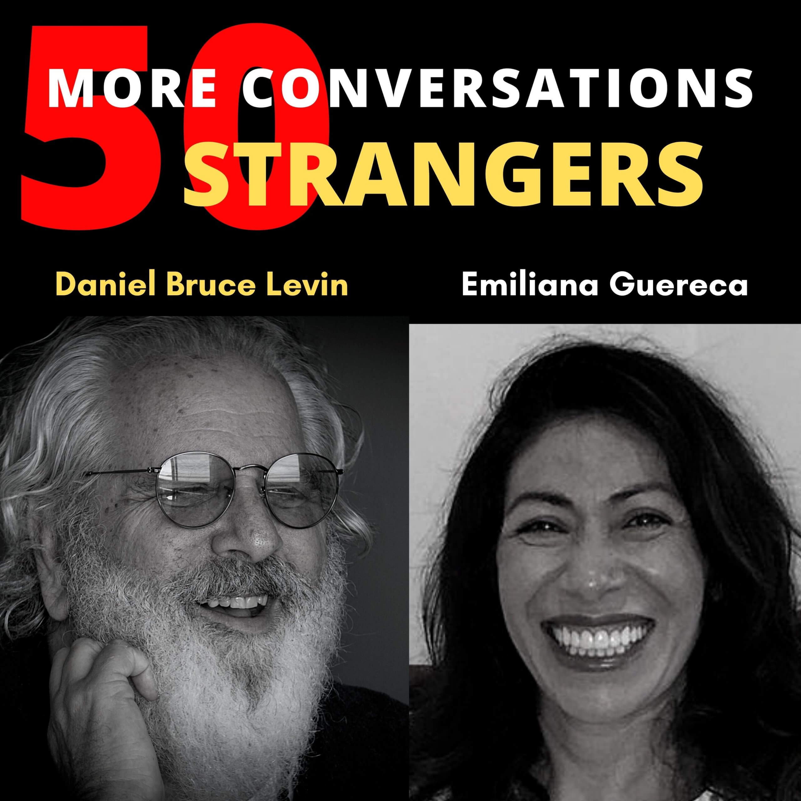 50 More Conversations with 50 More Strangers with Emiliana Guereca