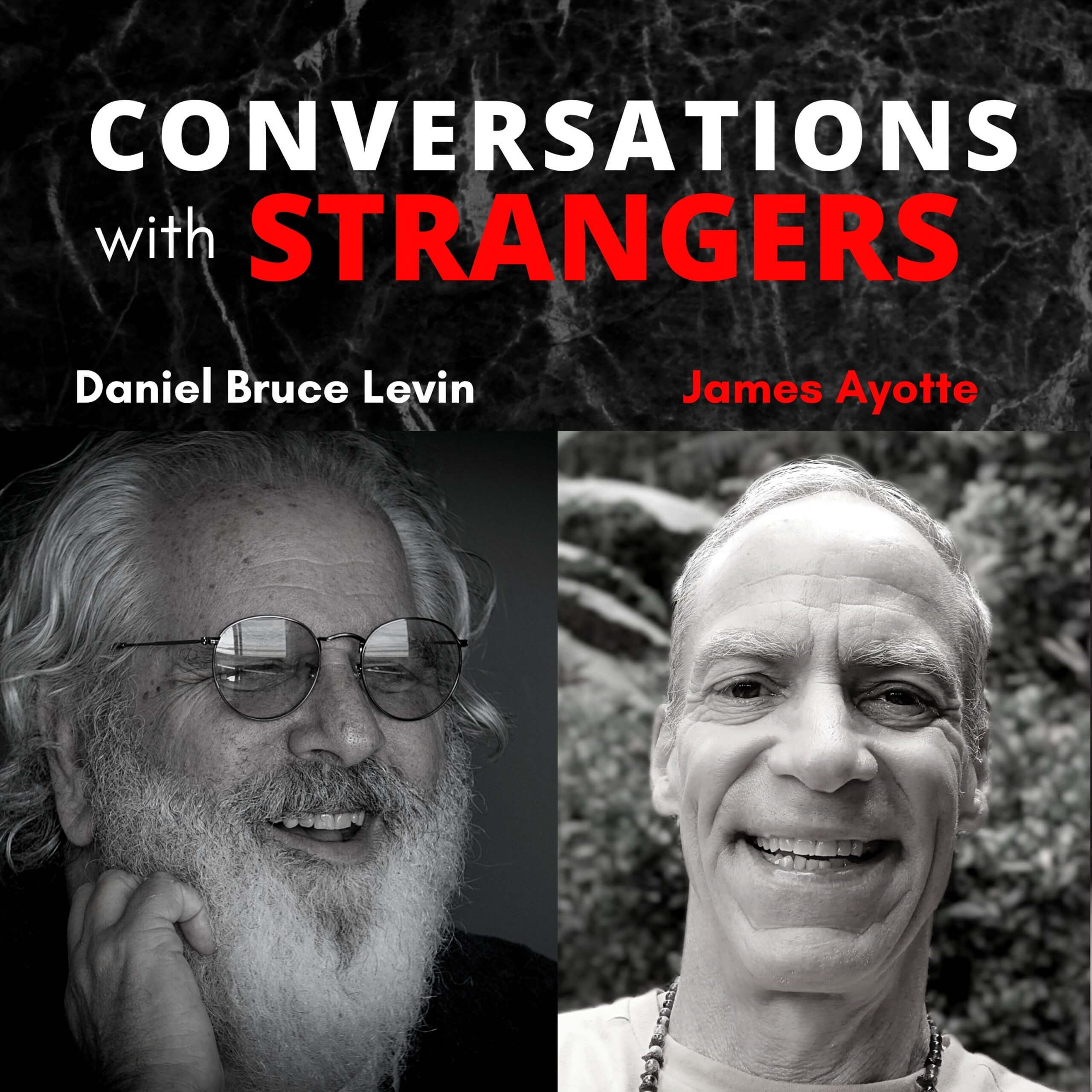 Conversations with Strangers feat. James Ayotte