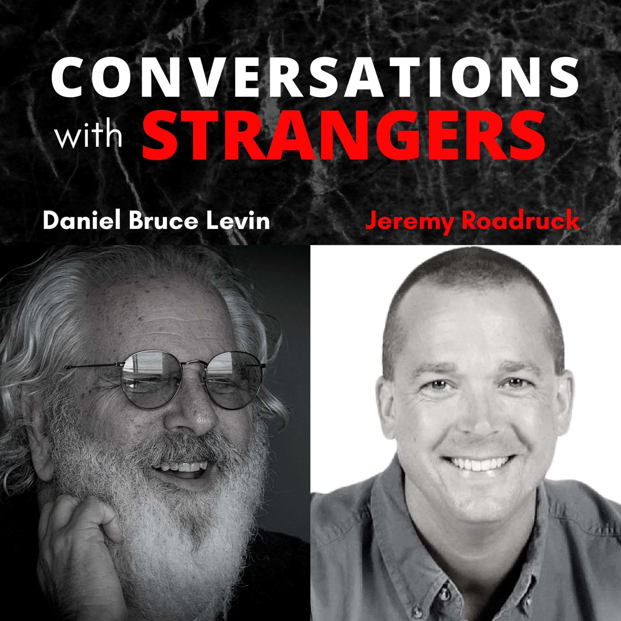 Conversations with Strangers feat. Jeremy Roadruck