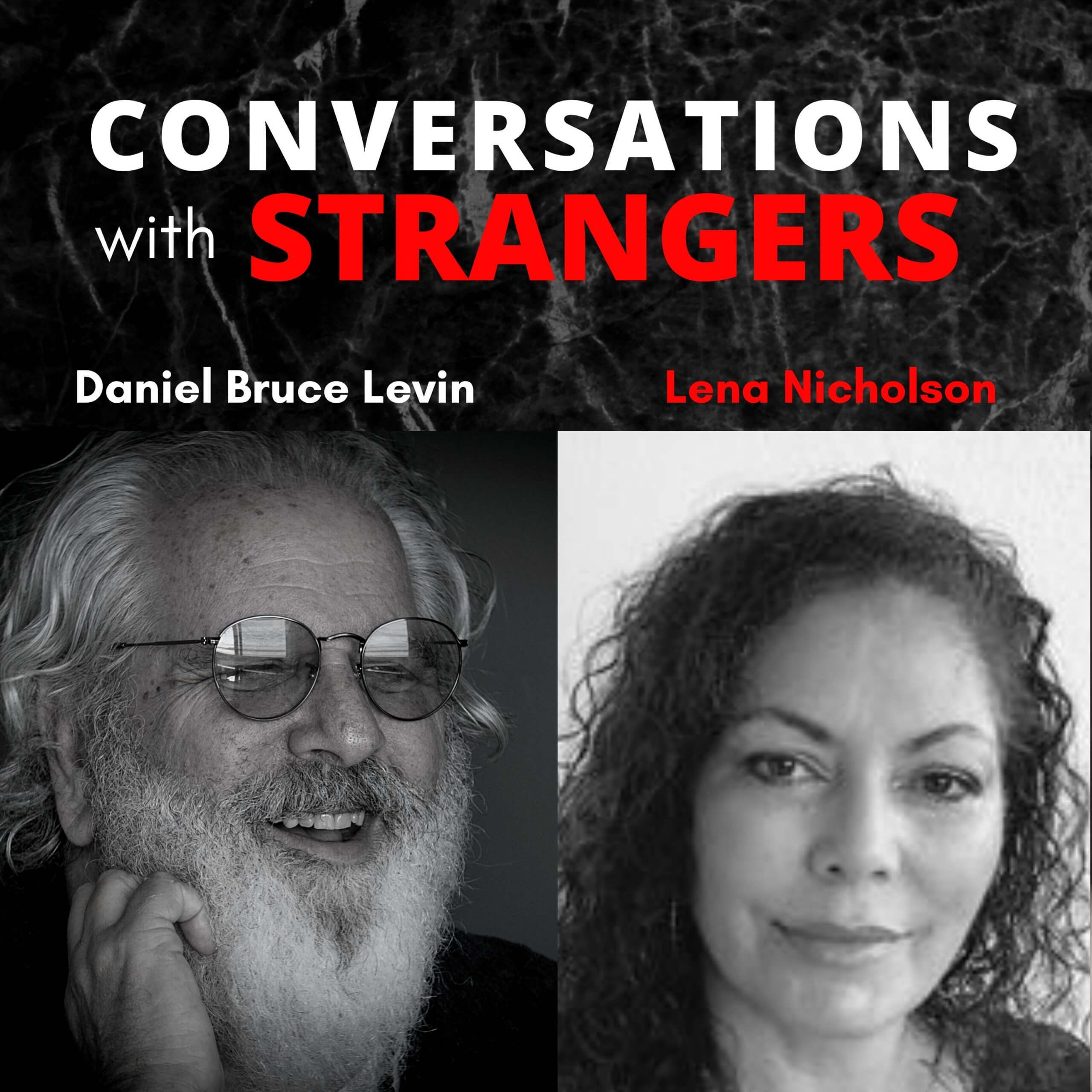 Conversations with Strangers feat. Lena Nicholson