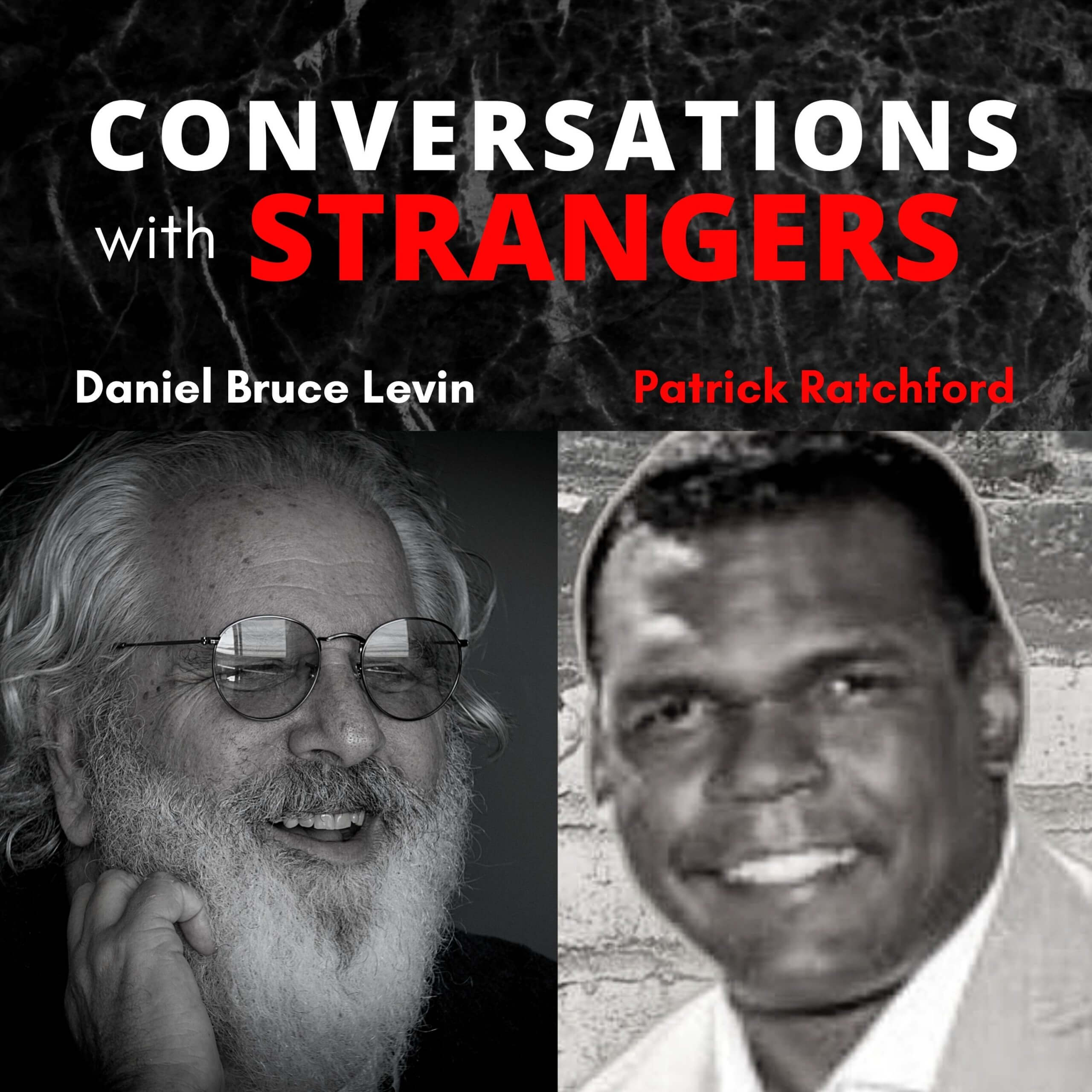 Conversations with Strangers feat. Patrick Ratchford