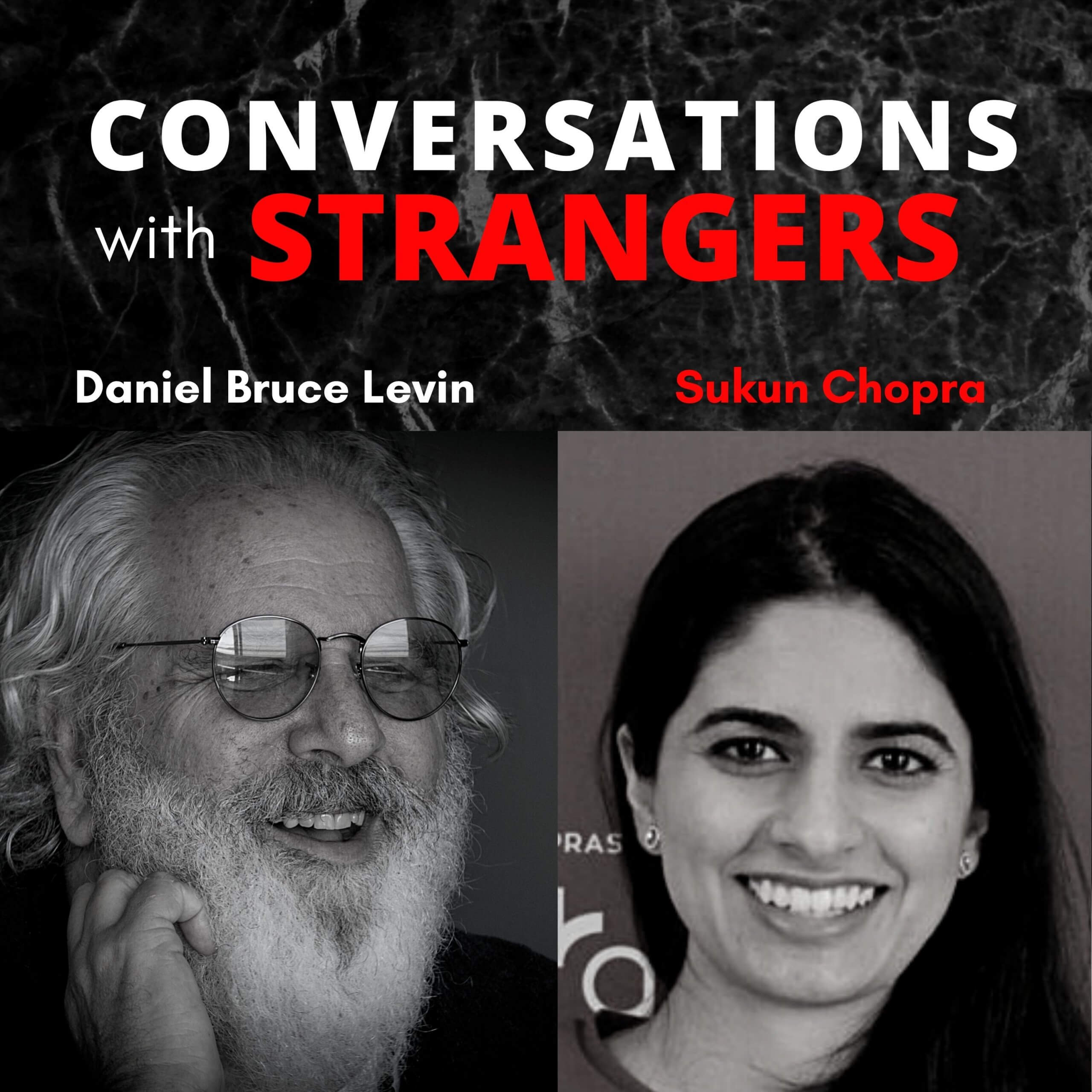 Conversations with Strangers with Sukun Chopra