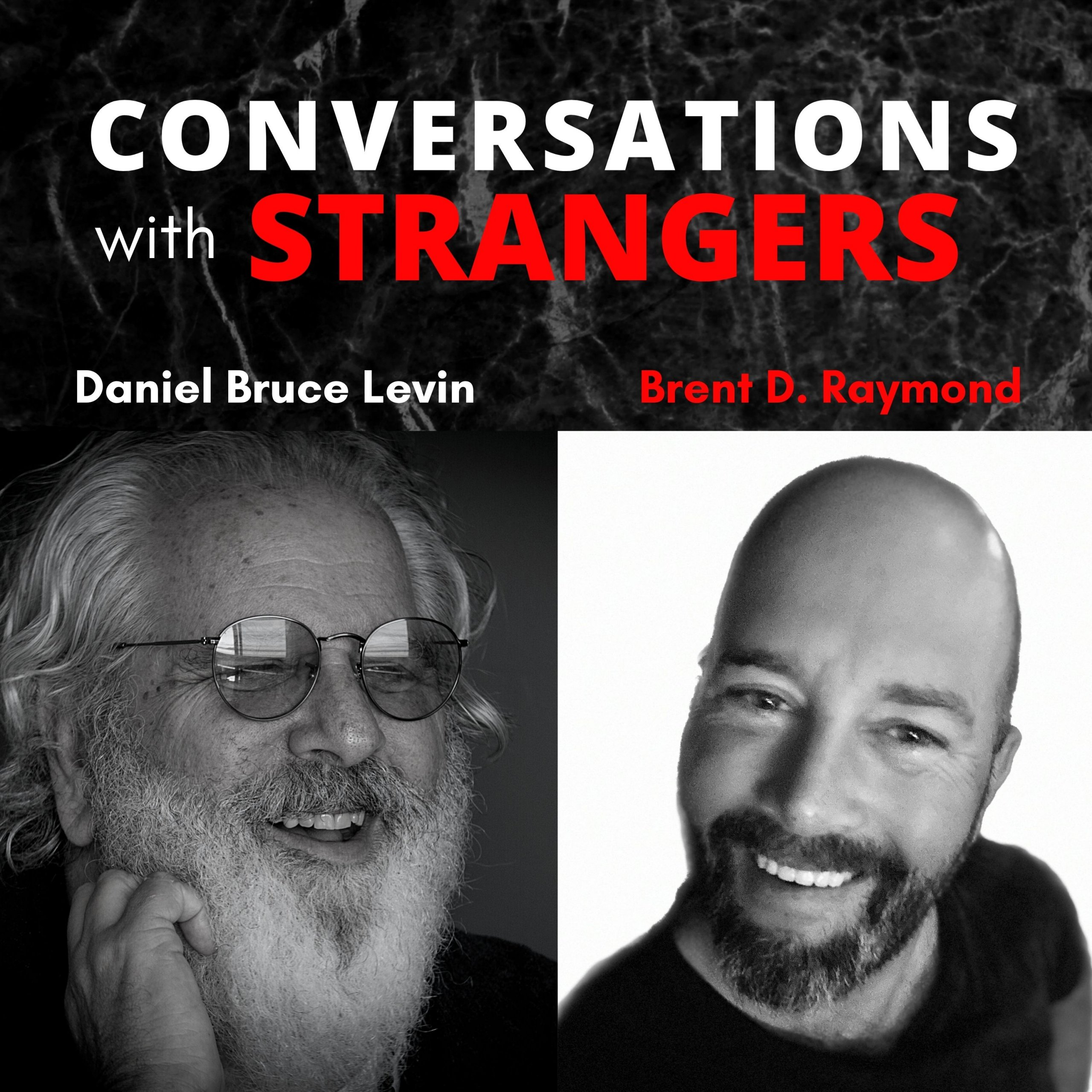 Conversations with Strangers feat. Brent D. Raymond