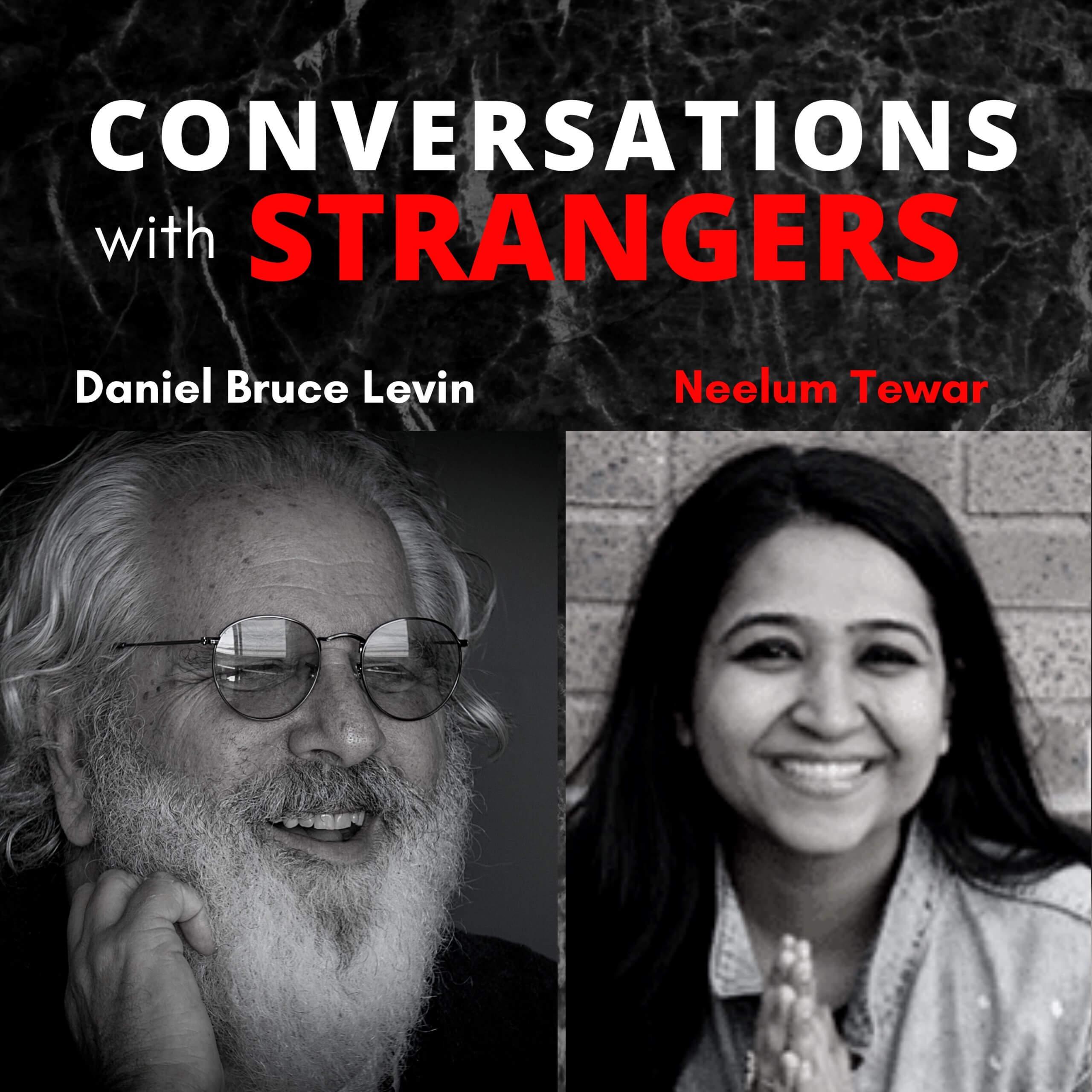 Conversations with Strangers feat. Neelum Tewar