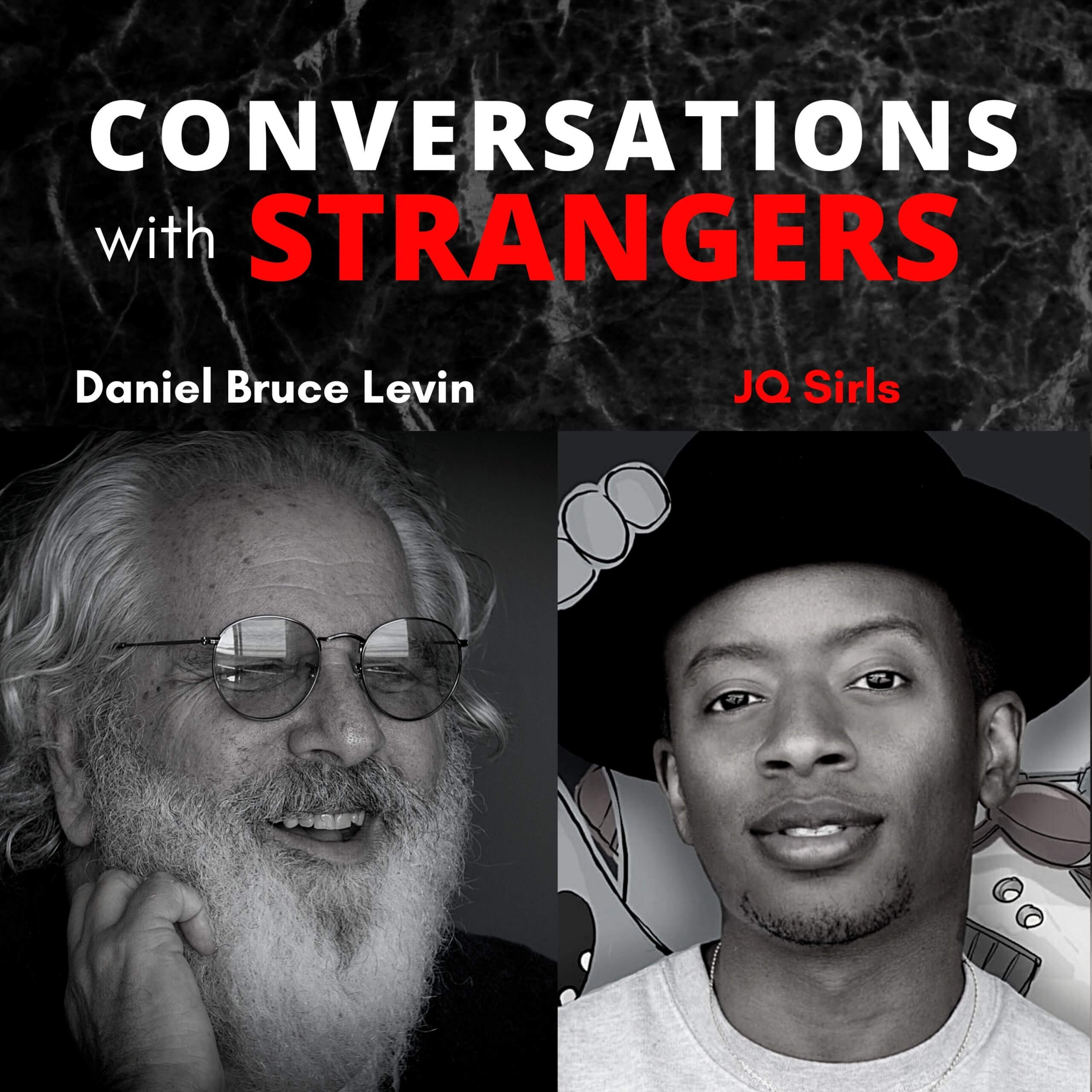 Conversations with Strangers feat. JQ Sirls