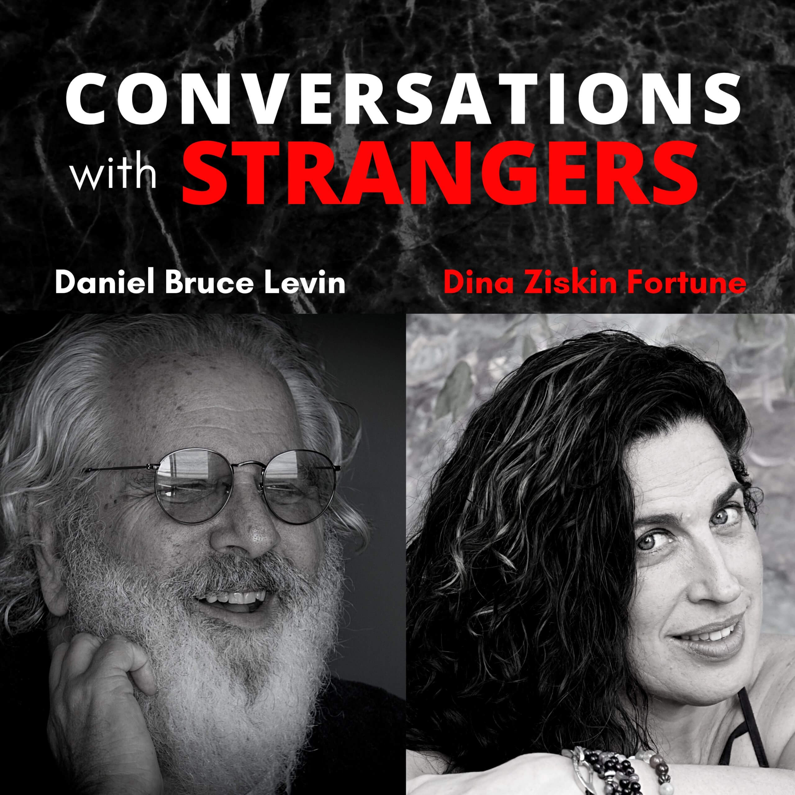 Conversations with Strangers feat. Dina Ziskin-Fortune